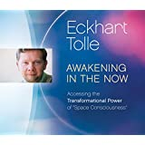 "Awakening in the Now: Accessing the Transformational Power of ""Space Consciousness"""