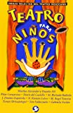 img - for Teatro para ninos (Obras Selectas Del Teatro Mexicano) (Spanish Edition) book / textbook / text book