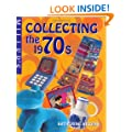 Miller's Collecting the 1970's (Miller's collecting series)