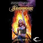 Summoning: Book One of the Moon Wolf Saga | Carol Wolf