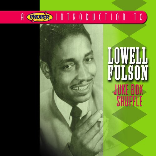 Proper Introduction to Lowell Fulson Juke Box