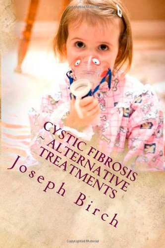 Cystic Fibrosis ~ Alternative Treatments