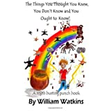 The things you thought you knew, you don't know and you ought to know: a myth busting punch bookby William Watkins