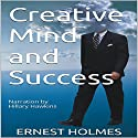 Creative Mind and Success (       UNABRIDGED) by Ernest Holmes Narrated by Hillary Hawkins