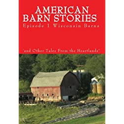 American Barn Stories and Other Tales From the Heartlands Episode 1