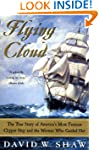 Flying Cloud: The True Story of Ameri...