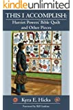 This I Accomplish: Harriet Powers' Bible Quilt and Other Pieces