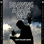 Drawing a Dark Way: A Fantasy Adventure: The Lost Lands of Rymadoon | Scott William Carter