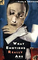 What Emotions Really Are: The Problem of Psychological Categories (Science and Its Conceptual Foundations series) from Paul E. Griffiths