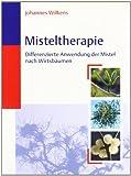Misteltherapie: Differenzierte Anwendung der Mistel nach Wirtsbäumen