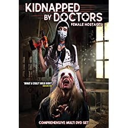 Kidnapped By Doctors: Female Hostages