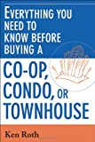 Everything You Need to Know Before Buying a Co-op,Condo, or Townhouse