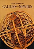 img - for The Universe of Galileo and Newton (A Horizon Caravel Book) book / textbook / text book