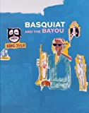 img - for Basquiat and the Bayou book / textbook / text book