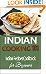 Indian Cooking: 101 Indian Recipes Co...