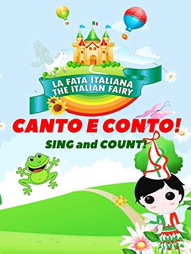 La Fata Italiana The Italian Fairy: Canto e Conto! (Sing & Count!)