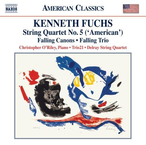 Fuchs: String Quartet No. 5 ('American'); Falling Canons; Falling Trio
