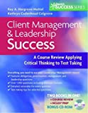 img - for Client Management and Leadership Success: A Course Review Applying Critical thinking to Test taking (Davis's Success) by Ray A. Hargrove-Huttel RN PhD (2008-11-10) book / textbook / text book
