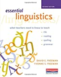 img - for Essential Linguistics, Second Edition: What Teachers Need to Know to Teach ESL, Reading, Spelling, and Grammar book / textbook / text book