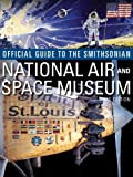 img - for Official Guide to the Smithsonian National Air and Space Museum book / textbook / text book