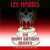 The Happy Birthday Murder: A Christine Bennett Mystery, Book 14 | Lee Harris