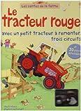 echange, troc Heather Amery, Gillian Doherty - Le tracteur rouge : Avec un petit tracteur à remonter, trois circuits