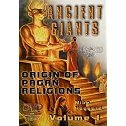 Ancient Giants: Origin of All Pagan Mystery Religions - Babylon - Vol 1 of 3