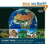 PLANET ERDE - PLANET DES LEBENS 2014: Gro�e Natur-Landschaften der Erde