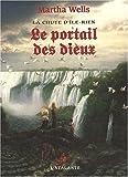 Portail des dieux (Le) (2841724360) by Wells, Martha