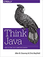 Think Java: How to Think Like a Computer Scientist Front Cover