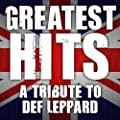 Greatest Hits - Tribute to Def Leppard - Hysteria - Pyromania - Definitive Absolute Best of Vault