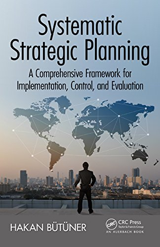 Systematic Strategic Planning: A Comprehensive Framework for Implementation, Control, and Evaluation