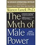 By Warren Farrell - Myth of Male Power (Reprint)