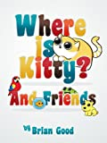 Where is Kitty Cat and Friends (Interactive Toddler Picture Book Book 1)