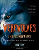 img - for Werewolves and Shape Shifters: Encounters with the Beasts Within book / textbook / text book