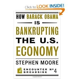 How Barack Obama is Bankrupting the U.S. Economy (Encounter Broadsides)