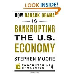 How Barack Obama is Bankrupting the U.S. Economy (Encounter Broadsides)
