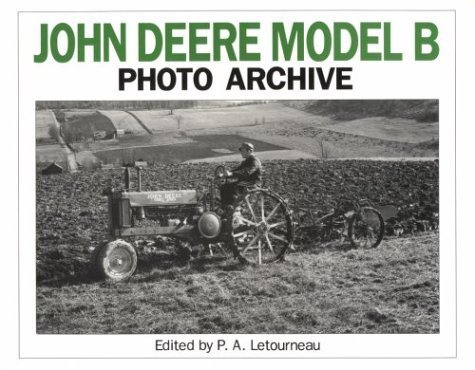 John Deere Model B Photo Archive: Photographs from the Deere and Company Archives (Photo Archives) by Deere & Company (February 1, 1993) Paperback 0 (John Deere Model B compare prices)