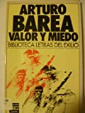 Valor Y Miedo/Courage and Fear (Biblioteca Letras de [sic] exilio) (Spanish Edition) (8401903335) by Barea, Arturo