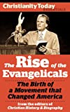 img - for The Rise of the Evangelicals: The birth of a movement that changed America (Christianity Today Essentials) book / textbook / text book