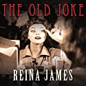 The Old Joke Audiobook by Reina James Narrated by Penelope Keith