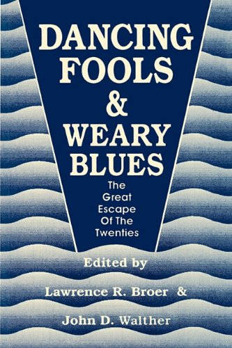 Dancing Fools and Weary Blues: The Great Escape of the Twenties (The Weary Blues compare prices)