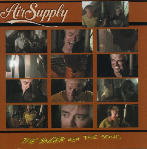 Air Supply - The Singer And The Song - Zortam Music
