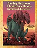 img - for Dueling Dinosaurs & Prehistoric Beasts, Carnivores & Herbivores Coloring Book, Connect the Dots, & Fun Facts! book / textbook / text book