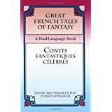 Great French Tales of Fantasy/Contes fantastiques c�l�bres: A Dual-Language Book (Dover Dual Language French) (English and French Edition) ~ Stanley Appelbaum