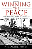 Winning the Peace: The Marshall Plan and America's Coming of Age as a Superpower (0470097558) by Mills, Nicolaus
