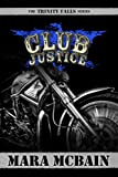 CLUB JUSTICE (The Trinity Falls Series)  Amazon.Com Rank: # 17,712  Click here to learn more or buy it now!