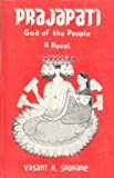 img - for Prajapati, god of the people: A novel book / textbook / text book