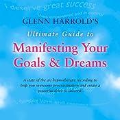 Glenn Harrold's Ultimate Guide to Manifesting Your Goals and Dreams | [Glenn Harrold]