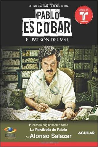 Pablo Escobar, el patrón del mal (La parábola de Pablo) (MTI) (Spanish Edition) written by Alonso Salazar